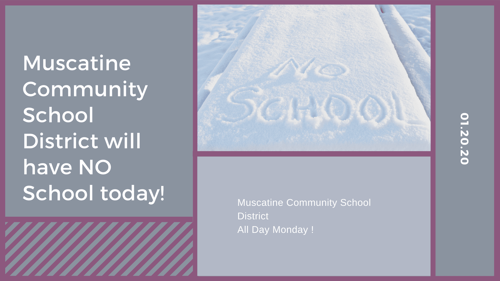 Muscatine Community School District will have NO School today!