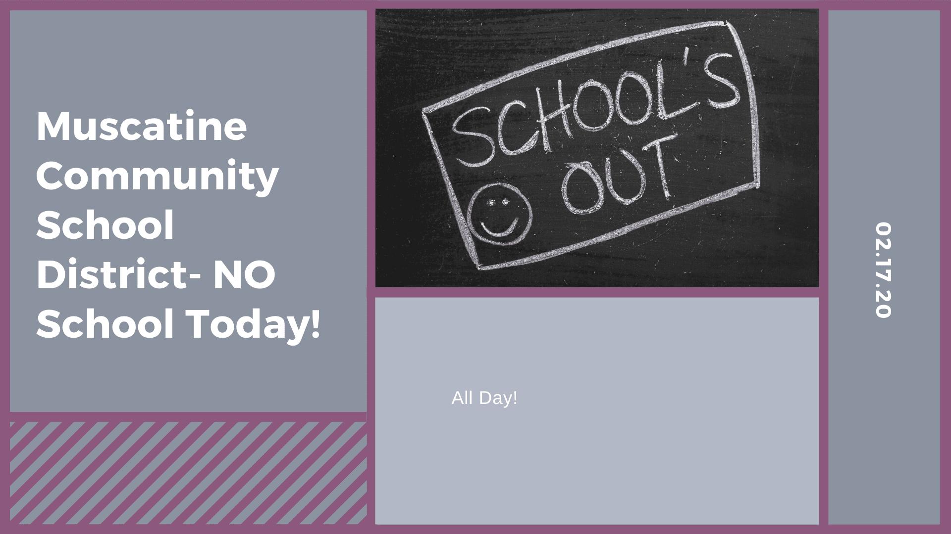 Muscatine Community School District- NO School Today!